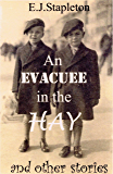 An Evacuee In The Hay (and other stories.)
