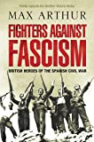 Fighters against Fascism: British Heroes of the Spanish Civil War