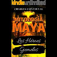 Mitología Maya: Los héroes gemelos (Mitología Speed nº 10)