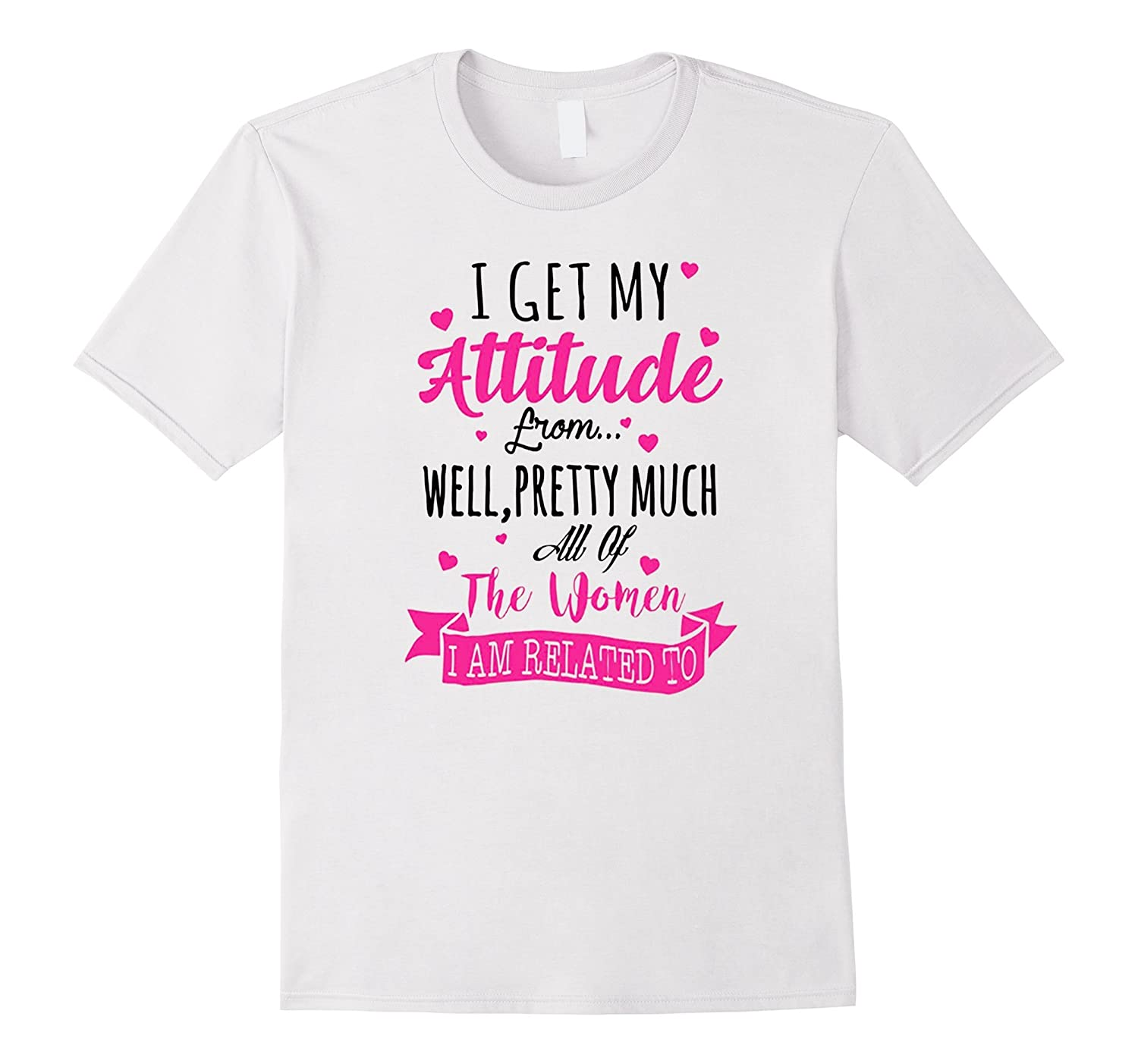 I get my attitudes from all the womenss tshirt-Art