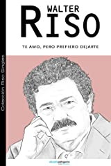 Te amo, pero prefiero dejarte (Colección Riso Singles) (Spanish Edition) eBook Kindle