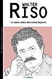 Te amo, pero prefiero dejarte (Colección Riso Singles) (Spanish Edition)