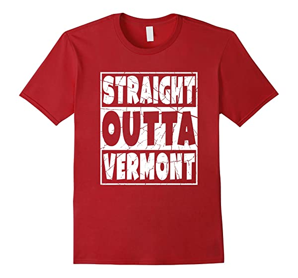 Straight Outta Vermont Funny Gift T Shirt