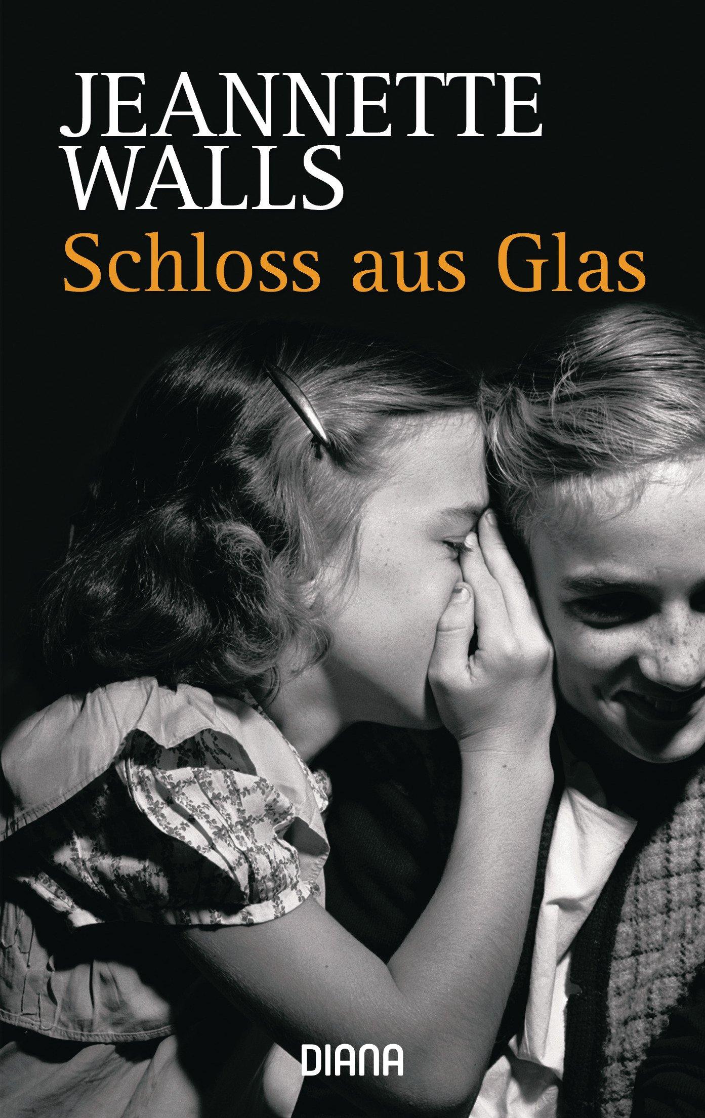 Schloss aus Glas Taschenbuch – 6. Juni 2006 Jeannette Walls Ulrike Wasel Klaus Timmermann Diana Taschenbuch