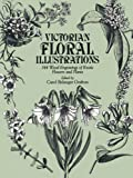 Victorian Floral Illustrations: 344 Wood Engravings of Exotic Flowers and Plants