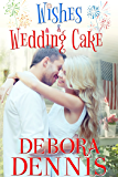 Wishes & Wedding Cake: A Starlight Hills Holiday Novella (Starlight Hills Holiday Series Book 1)