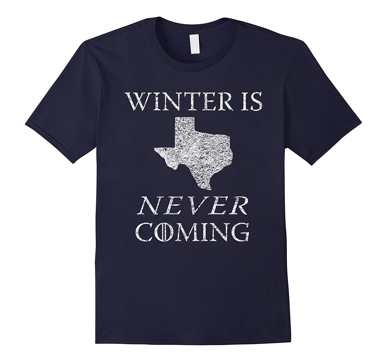 Winter is Never Coming Texas Funny Tee-PL