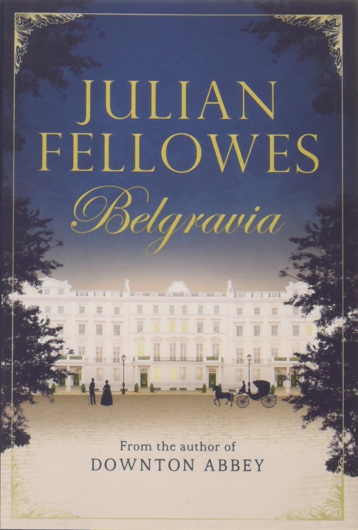 Download Julian Fellowes's Belgravia pdf
