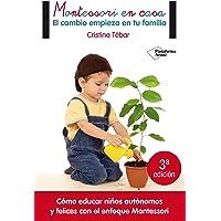Montessori en casa/ Montessori at Home: El Cambio Empieza En Tu Familia