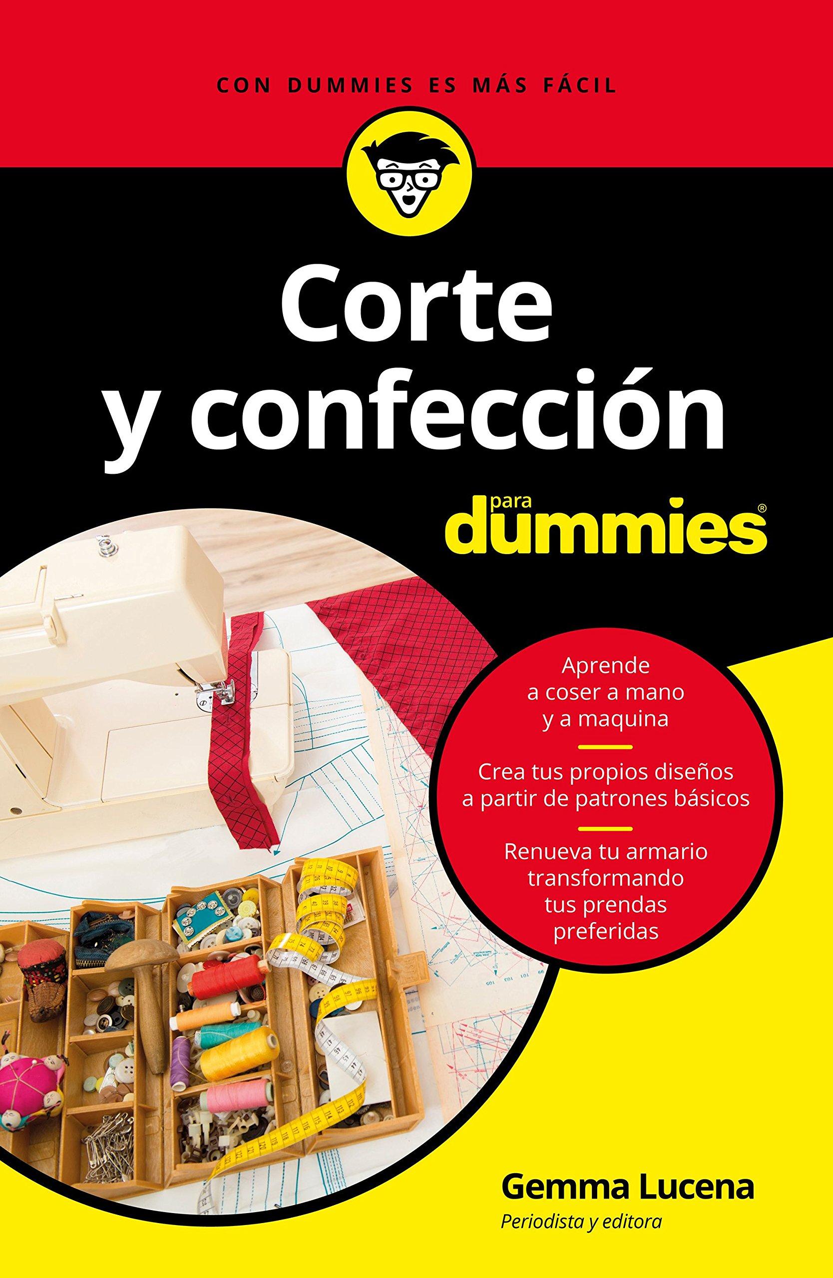 Corte y confección para Dummies: Amazon.es: Lucena Garrido, Gemma: Libros