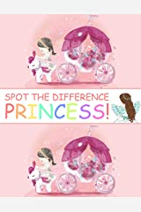 Spot the Difference Princess!: A Fun Search and Find Books for Children 6-10 years old (Activity Book for Kids 14) Kindle Edition