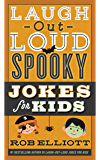 Laugh-Out-Loud Spooky Jokes for Kids (Laugh-Out-Loud Jokes for Kids)