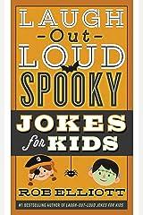 Laugh-Out-Loud Spooky Jokes for Kids (Laugh-Out-Loud Jokes for Kids) Kindle Edition
