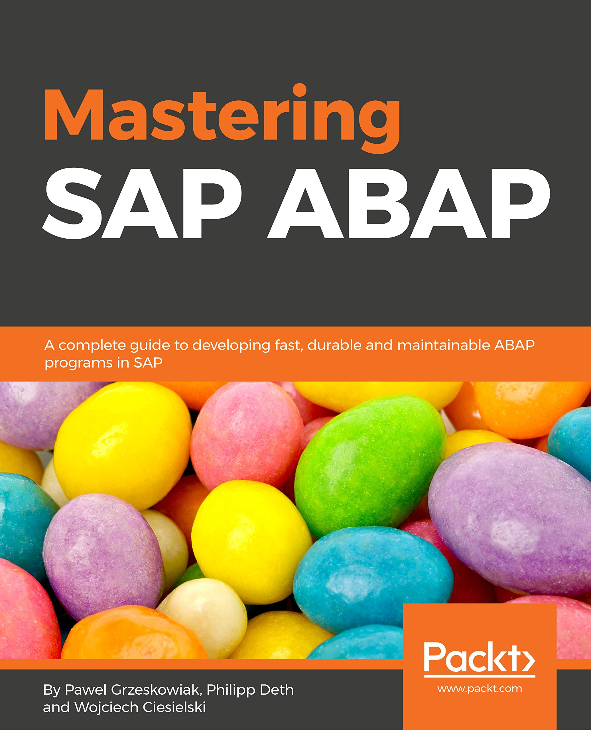 Mastering SAP ABAP: A complete guide to developing fast, durable and maintainable ABAP programs in SAP: Amazon.es: Pawel Grzeskowiak, Philipp Deth, ...