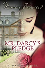 Mr. Darcy's Pledge: A Pride and Prejudice Variation (The Darcy Novels Book 1)