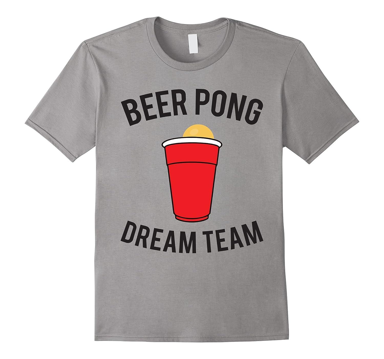 Beer Pong Dream Team Shirt-FL