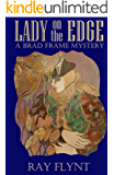 Lady on the Edge (A Brad Frame Mystery Book 4)