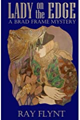 Lady on the Edge (A Brad Frame Mystery Book 4) Kindle Edition