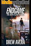 ENDGAME (The Dead Planet Series Book 3)