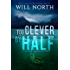 Too Clever By Half (A Davies & West Mystery Book 2)