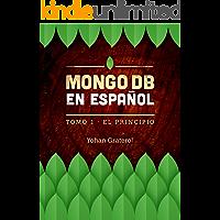 MongoDB en Español: Tomo 1 del libro de MongoDB en español