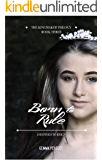 Born to Rule (The Kingmaker Trilogy Book 3)