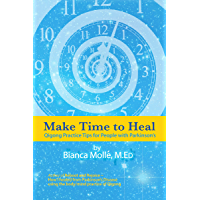 Make Time To Heal: Qigong Practice Tips for People with Parkinson's (English Edition)