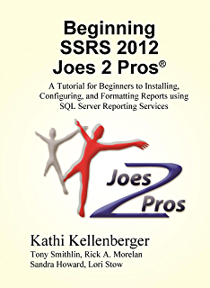 Amazon beginning sql server reporting services ebook kathi beginning ssrs joes 2 pros a tutorial for beginners to installing configuring and fandeluxe Image collections