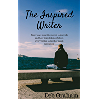 The Inspired Writer: Motivation to begin your writing journey (English Edition)