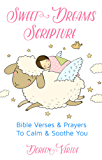 Sweet Dreams Scripture: Bible Verses and Prayers to Calm and Soothe You (Scripture Series) (English Edition)