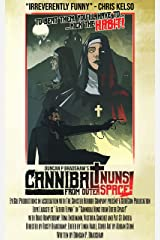 Cannibal Nuns from Outer Space! Kindle Edition