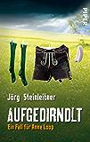 Aufgedirndlt: Ein Fall für Anne Loop (Anne-Loop-Reihe 2) (German Edition)