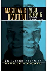 Magician of the Beautiful: An Introduction to Neville Goddard Kindle Edition