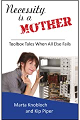 Necessity is a Mother: Toolbox Tales When All Else Fails