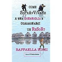 Come sopravvivere a una guerriglia e guadagnarci un resort (Lavventuriera Vol. 2) (Italian Edition) Jun 26, 2016