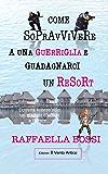 Come sopravvivere a una guerriglia e guadagnarci un resort (L'avventuriera Vol. 2) (Italian Edition)