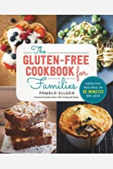 The Gluten Free Cookbook for Families: Healthy Recipes in 30 Minutes or Less Paperback