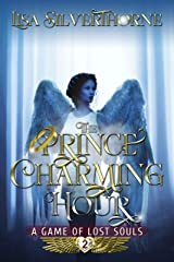 The Prince Charming Hour (A Game of Lost Souls Book 2) Kindle Edition