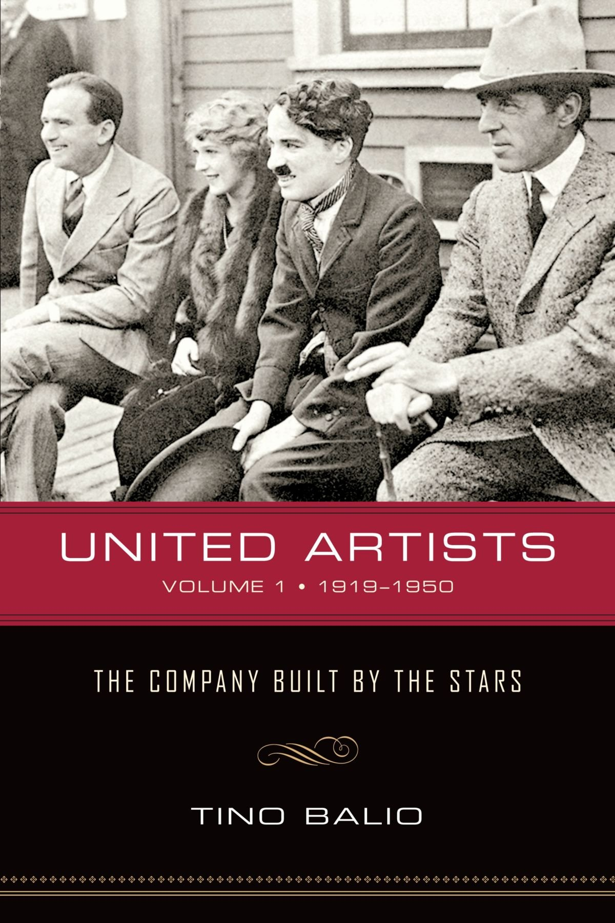 United Artists, Volume 1, 1919–1950: The Company Built by the Stars PDF