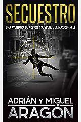 Secuestro: Una aventura de acción y suspense (Max Cornell thrillers de acción nº 3) (Spanish Edition) Kindle Edition