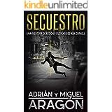 Secuestro: Una aventura de acción y suspense (Max Cornell thrillers de acción nº 3) (Spanish Edition)