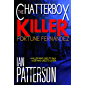 THE CHATTERBOX KILLER: A SERIAL KILLER WHO LIKES TO TALK. A COP WHO LIKES TO LISTEN! WHO DIES FIRST? (Fortune…