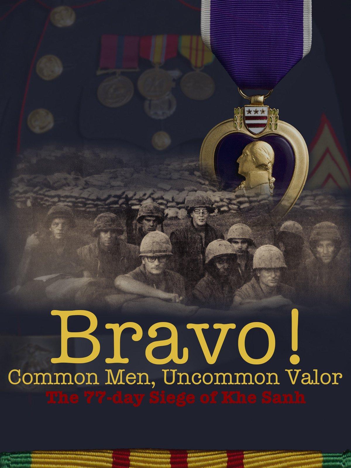 Bravo! Common Men, Uncommon Valor by
