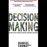 DECISION MAKING: Military Tactics to Master Situational  Awareness & Leadership