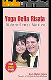 Yoga Della Risata: Ridere Senza Motivo