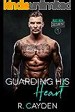 Guarding His Heart (Bad Boy Security Book 1)