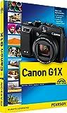 Canon G1X: Das praxisnahe Kamerahandbuch (Kamerahandbücher)