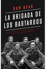 La brigada de los bastardos: La verdadera historia de los científicos y espías que sabotearon la bomba atómica nazi (Spanish Edition) Kindle Edition