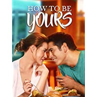 How To Be Yours