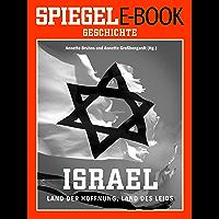 Israel - Land der Hoffnung, Land des Leids: Ein SPIEGEL E-Book Geschichte (German Edition)